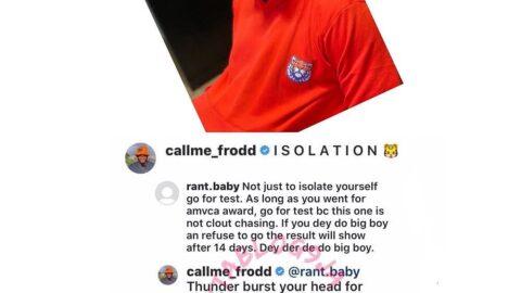 Frodd slams a follower who wants him tested for Covid – 19