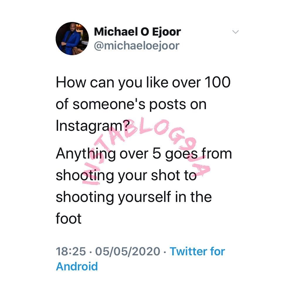 You've shot yourself in the foot if you liked over 5 posts on someone's IG page- Actor Michael Ejoor