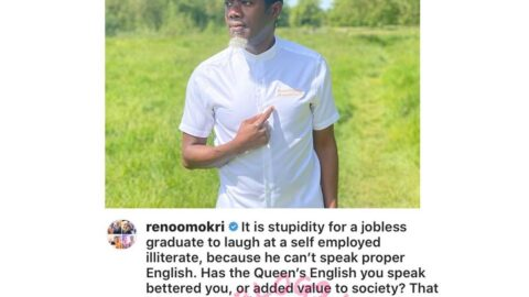 It's stupid for an unemployed graduate to laugh at a self employed illiterate because he can't speak good English — Reno Omokri