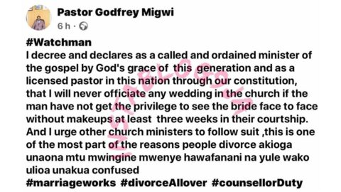 I will never officiate a wedding if the man hasn't seen his bride's face without makeup — Kenyan Pastor