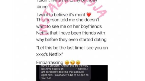 Lady threatened to be kicked out of her friend's Netflix account over birthday dinner