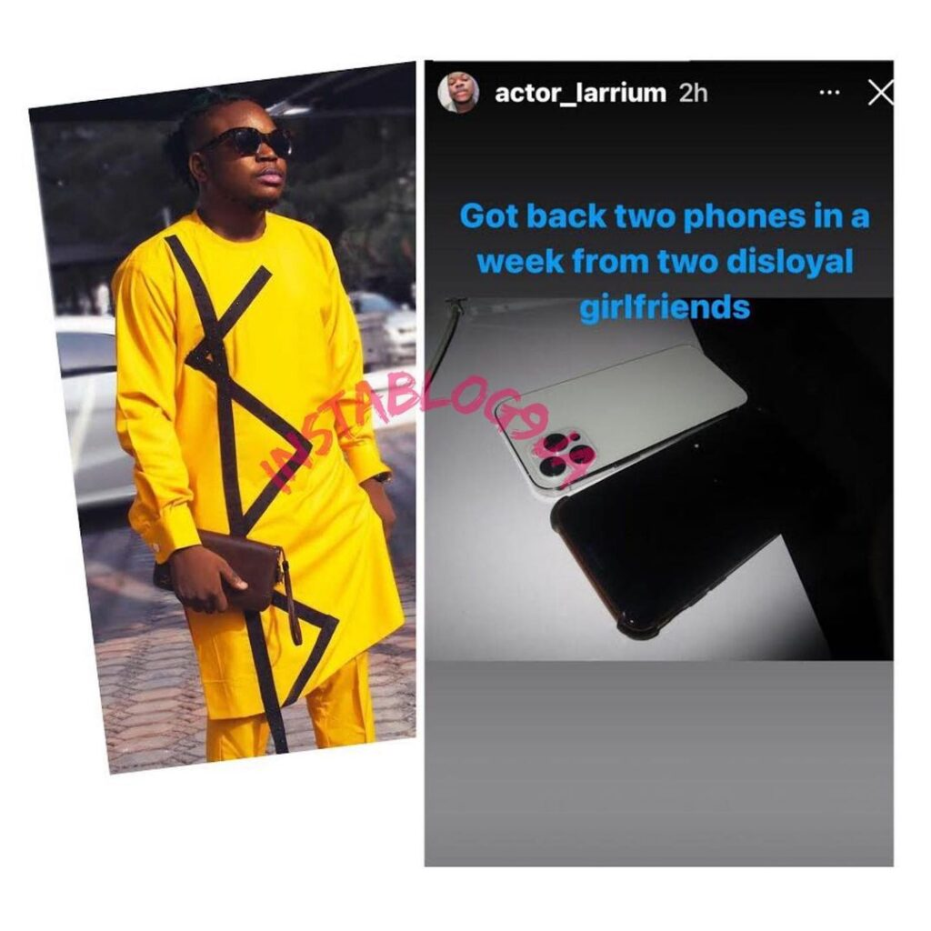 Actor, Larrium, becomes two phones richer as he retrieves his two iPhones from two cheating girlfriends