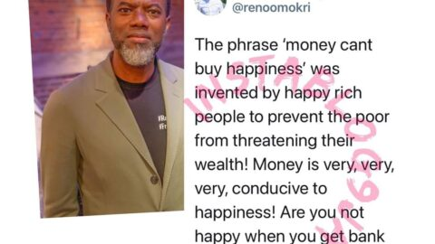 'Money can't buy happiness' was invented by rich people to prevent poor people from getting rich — Reno Omokri