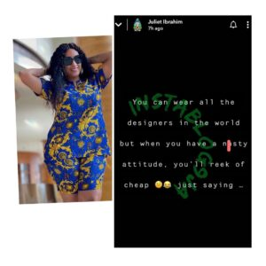 You'll reek of cheap if you have a n*sty attitude despite wearing designers — Actress Juliet