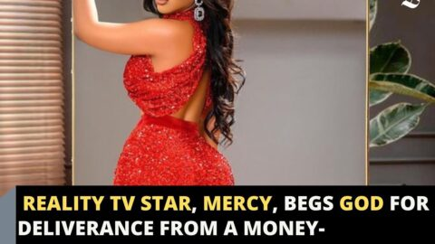Reality TV Star, Mercy, begs God for deliverance from a money-swallowing addiction