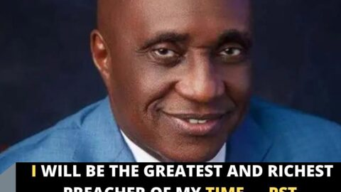 I will be the greatest and richest preacher of my time — Pst. Ibiyeomie
