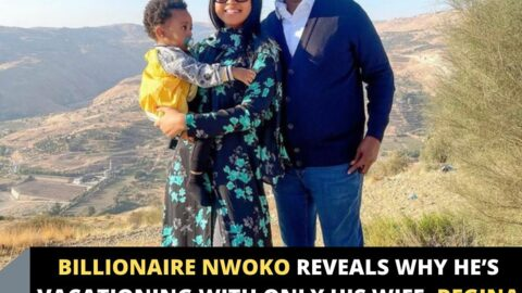 Billionaire Nwoko reveals why he's vacationing with only his wife, Regina Daniels, and their son
