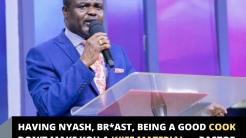 Having nyash, br*ast, being a good cook don't make you a wife material — Pastor Damina