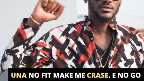 Una no fit make me crase. E no go happen — Singer 2Face