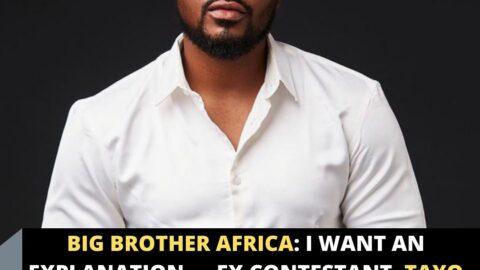 Big Brother Africa: I want an explanation — Ex contestant, Tayo Faniran, tells the organizers