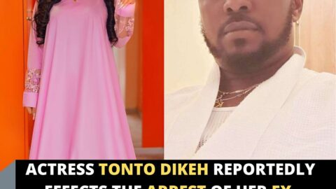 Actress Tonto Dikeh reportedly effects the arrest of her ex-boyfriend