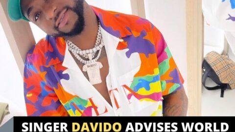 Singer Davido advises world people